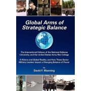 Global Arms of Strategic Balance by David F Manning