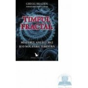 Timpul fractal - Gregg Braden