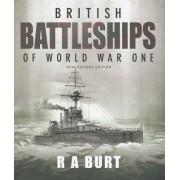 British Battleships of World War One by R A Burt