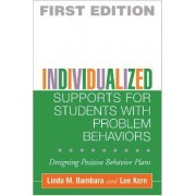 Individualized Supports for Students with Problem Behaviors by Linda M. Bambara