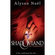 The Immortals: Shadowland by Alyson Noel