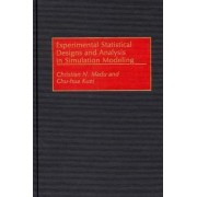 Experimental Statistical Designs and Analysis in Simulation Modeling by Christian N. Madu