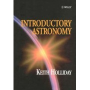 Introductory Astronomy by Keith Holliday