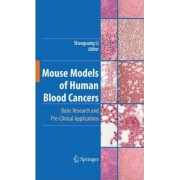 Mouse Models of Human Blood Cancers by Shaoguang Li