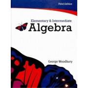 Elementary & Intermediate Algebra by George Woodbury