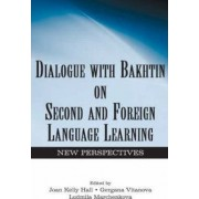 Dialogue With Bakhtin on Second and Foreign Language Learning by Joan Kelly Hall