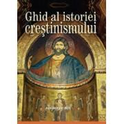 Ghid al istoriei creştinismului.