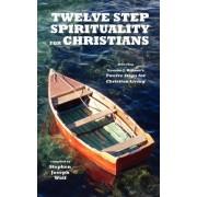 Twelve Step Spirituality for Christians by Stephen Joseph Wolf