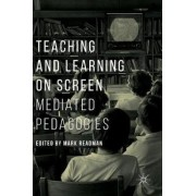 Teaching and Learning on Screen 2016 by Mark Readman