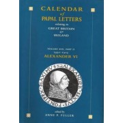 Calendar of Entries in the Papal Registers Relating to Great Britain and Ireland: Papal Letters 1492-1503, Alexander VI (1492-1503), Vatican Registers with Missing Letters from Other Sources Volume XVII, Part II