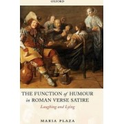 The Function of Humour in Roman Verse Satire by Junior Research Fellow (Latin) Maria Plaza