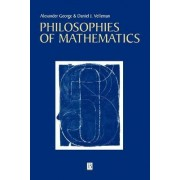 Philosophies of Mathematics by Alexander L. George