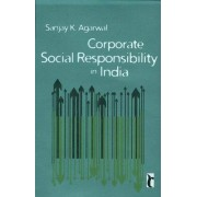 Corporate Social Responsibility in India by Sanjay K. Agarwal