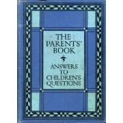 Tha Parent's Book, A Book Which Answers Children's Questions