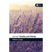 Levinas' 'Totality and Infinity' by William Large