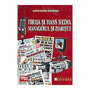Firma si Mass Media. Managerul si ziaristii