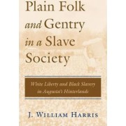 Plain Folk and Gentry in a Slave Society by J. William Harris