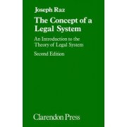 The Concept of a Legal System by Professor of the Philosophy of Law at Oxford University and Visiting Professor of Jurisprudence Joseph Raz