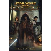 Star Wars: The Old Republic: Threat of Peace by Rob Chestney