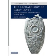 The Archaeology of Early Egypt by David Wengrow