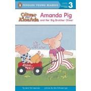 Amanda Pig and Her Big Brother Oliver by Jean Van Leeuwen