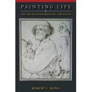 Painting Life by Robert L. Bonn