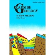 Roadside Geology of New Mexico by Halka Chronic