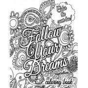 Follow Your Dreams Coloring Book by M J Silva