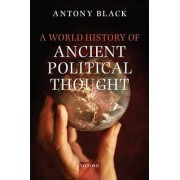 A World History of Ancient Political Thought by Antony Black
