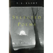 T. S. Eliot Selected Poems by Professor T S Eliot