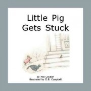Little Pig Gets Stuck by Mia Coulton