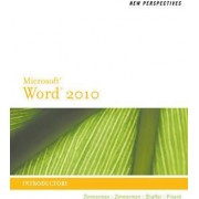 New Perspectives on Microsoft Word 2010 by S Scott Zimmerman