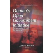 Obama's Open Government Initiative by Jacob L. Rozman