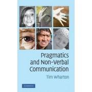 Pragmatics and Non-Verbal Communication by Tim Wharton