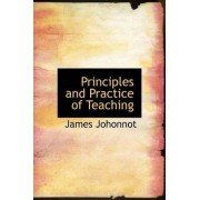 Principles and Practice of Teaching by James Johonnot