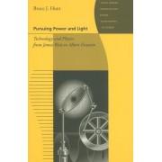 Pursuing Power and Light: Technology and Physics from James Watt to Albert Einstein