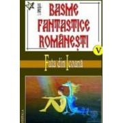Basme fantastice romanesti volumele V VI VII - I. Oprisan
