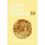 Anglo-Saxon England: Volume 38: v. 38 by Malcolm Godden