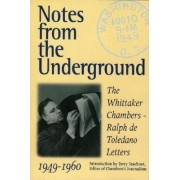 Notes from the Underground by Whittaker Chambers