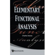 Elementary Functional Analysis by Charles Swartz