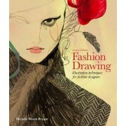 Fashion Drawing: Illustration Techniques for Fashion Designers by Michele Wesen Bryant