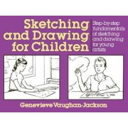 Sketching and Drawing for Children by Jackson Genevieve Vaughn