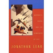 Happiness, Death and the Remainder of Life by Jonathan Lear