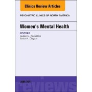 Women's Mental Health, an Issue of Psychiatric Clinics of North America by Anita H. Clayton