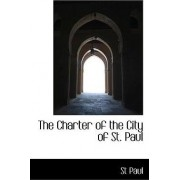 The Charter of the City of St. Paul by City of St Paul