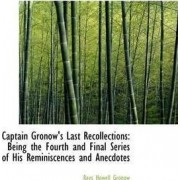 Captain Gronow's Last Recollections by Rees Howell Gronow