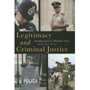 Legitimacy and Criminal Justice by Macklin Fleming Professor of Law and Professor of Psychology Tom R Tyler