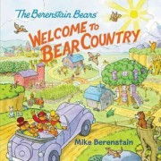 The Berenstain Bears: Welcome to Bear Country by Mike Berenstain