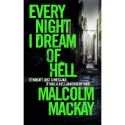 Every Night I Dream of Hell by Malcolm Mackay