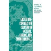 Excitation-contraction Coupling in Skeletal, Cardiac and Smooth Muscle by George B. Frank